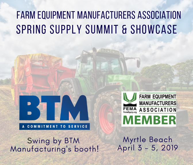 BTM Manufacturing Proud Member of Farm Equipment Manufacturers Association for over 38 Years